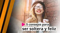 5-consejos-para-ser-soltera-y-feliz